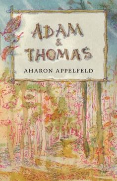 """Adam and Thomas"" by Aharon Appelfeld was a 2015 finalist in the Children's Literature category of the National Jewish Book Awards."