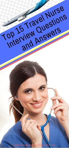 Top 15 Travel Nurse Interview Questions and Answers Travel travel nursing - #