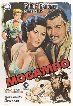 Mogambo is a 1953 American adventure/romantic drama film directed by John Ford and starring Clark Gable, Ava Gardner and Grace Kelly and featuring Donald Sinden. The film was adapted by John Lee Mahin from the play Red Dust, by Wilson Collison. Old Movie Posters, Classic Movie Posters, Cinema Posters, Classic Movies, Film Posters, Clark Gable, Grace Kelly, Old Movies, Vintage Movies
