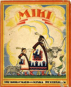 Cover art for MIKI, 1929, the first illustrated book by Maud and Miska Petersham about their son, Miki.