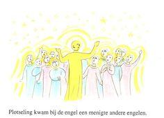 plotseling kwam bij de engel een menigte andere engelen blz20