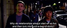 """You start wondering why all relationships are the same. 