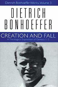 Creation And Fall by Dietrich Bonhoeffer