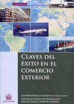 Claves del éxito en el comercio exterior / Alfonso Ortega Giménez (coordinador) (2013)
