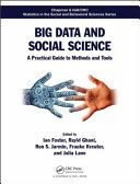 Big data and social science : a practical guide to methods and tools / edited by Ian Foster e.a. - http://bib.uclouvain.be/opac/ucl/fr/chamo/chamo%3A1915471?i=0