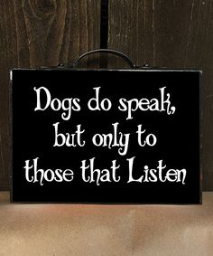 Every Dogf Lover Knows 'Dogs Do Speak but only to those that Listen' Block Sign #affiliate