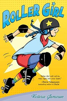 Roller Girl  by Victoria Jamieson. A book for young readers with a strong female lead.