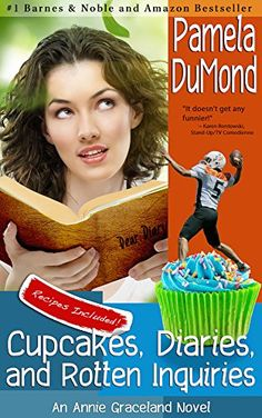 Amazon.com: Cupcakes, Diaries, and Rotten Inquiries: A Romantic, Comedic Annie Graceland Mystery, #6 eBook: Pamela DuMond: Kindle Store