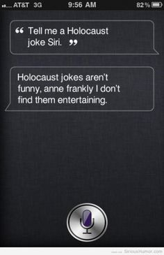 K, the Holocaust isn't funny...but this joke kinda was. Haha