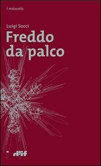 Prezzi e Sconti: #Freddo da palco New  ad Euro 10.00 in #Edizioni dif #Libri