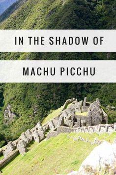 Peru Inca Ruins - in the shadow of machu picchu