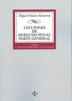 Lecciones de derecho penal. Parte general / Miguel Polaino Navarrete, 2015