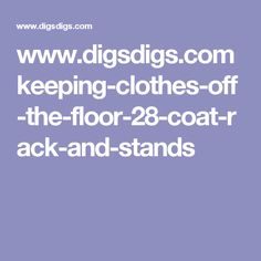 www.digsdigs.com keeping-clothes-off-the-floor-28-coat-rack-and-stands