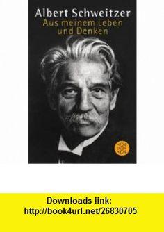 Aus meinem Leben und Denken. (9783596128761) Albert Schweitzer, Rudolf Grabs , ISBN-10: 3596128765  , ISBN-13: 978-3596128761 ,  , tutorials , pdf , ebook , torrent , downloads , rapidshare , filesonic , hotfile , megaupload , fileserve