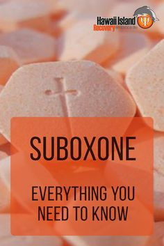 Everything You Need to Know about Suboxone #addiction #recovery #hawaii