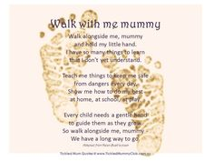 #Quote - a beautiful poem | Walk alongside me, mummy and hold my little hand.I have so many things to learn that I don't yet understand.