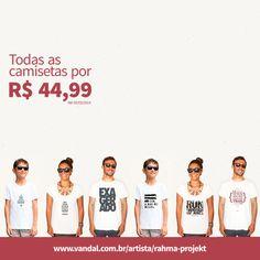 Todas as camisetas do Rahma Projekt por R$ 44,90, lá na Vandal. Até 05/03/2014.   www.vandal.com.br/artista/rahma-projekt  - Modelos masculino, feminino e infantil. - Troca grátis.  Curta o Rahma Projekt: www.facebook.com/rahmaprojekt