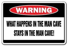 WHAT HAPPENS IN THE MAN CAVE Warning Sign funny room, http://www.amazon.com/dp/B003CCMWUY/ref=cm_sw_r_pi_awdm_Ei7jtb1C1G0GA