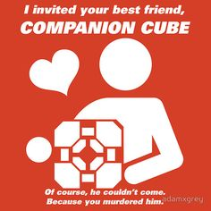 Companion Cube - t-shirt - redbubble.com Valve Games, Companion Cube, Aperture Science, Portal 2, Nerd Crafts, Game Quotes, Awesome Shirts, Nikola Tesla, Legend Of Zelda
