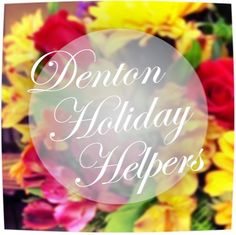 "Nothing can bring a room together, brighten a party, or get you out of trouble more than flowers. Today's Holiday Helper is ""The Florist LTD"" a local Denton florist that can help with all of your flower needs. #PlannersZone2014"