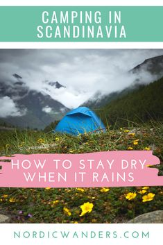 Click through to find out how to stay dry and warm when going camping in Scandinavia!