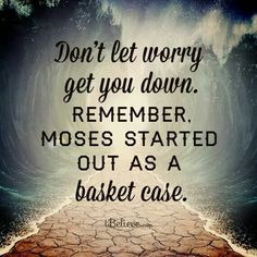 Moses was a basket case