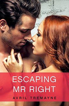Today it is my pleasure to Welcome author Avril Tremayne to HJ! Hi Avril and welcome to HJ! We're so excited to chat with you about your new release, Escaping Mr Right! Contemporary Romance Books, Mr Right, Romance Authors, Fantasy Romance, Paranormal Romance, Historical Romance, Love Affair, Thriller, Laughter