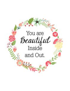 I whipped up two free printables for you this morning. Because it& true.you are beautiful inside and out. The Words, Beautiful Inside And Out, Beautiful Words, You Are Beautiful Quotes, You Are Beatiful, Beautiful Stories, Beautiful Person, Beauty Quotes, Cute Quotes