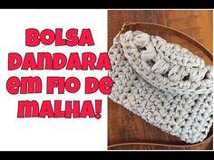BOLSA DANDARA: crochê em fio de malha! - YouTube