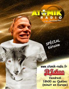 DJ SHOO - SPÉCIAL KÉTAINE sur ATOMIK RADIO ce vendredi dès 18h00 au Québec et minuit en Europe www.djsjoo.com / www.atomik-radio.fr  https://www.facebook.com/Atomik.Radio.Officiel/photos/ms.c.eJxFzcENwDAIQ9GNKhscKPsvlqi0lOMT8AkXTfCIyJJdfEEAaLkG~;IwCNXA~;J54~;9IYGqn~;gA3bFp8KuxNobyxq8.bps.a.1034123996667946.1073741850.427587657321586/1034124036667942/?type=3&theater