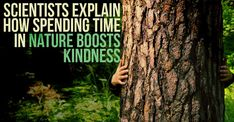 Scientists Explain How Spending Time In Nature Boosts Kindness Send Roses, Elle Woods, Self Regulation, University Of Southern California, World Peace, Nature Images, Happy People, Be A Better Person, Natural World