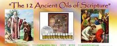 A few of the ancient oils from the Bible and how valuable they were and their use.