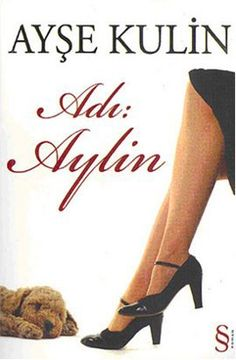 adi aylin - ayse kulin - everest yayinlari http://www.idefix.com/kitap/adi-aylin-ayse-kulin/tanim.asp