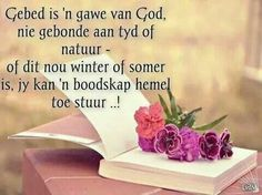 Gebed is n gawe van God Bible Qoutes, Bible Verses, Goeie Nag, Goeie More, Afrikaans Quotes, Inspirational Qoutes, Thy Word, Good Morning Wishes, God Is Good