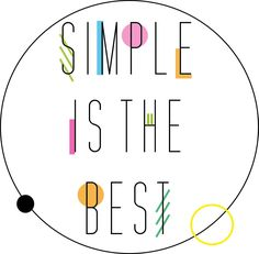 Simple is the best / quotes