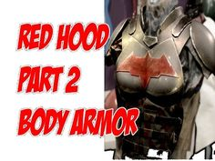 Red Hood How to DiY Cosplay Costume Pt. 2 Body Armor Jason Todd - YouTube