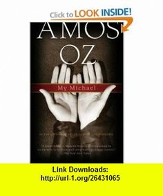 My Michael (9780156031608) Amos Oz, Nicholas de Lange , ISBN-10: 0156031604  , ISBN-13: 978-0156031608 ,  , tutorials , pdf , ebook , torrent , downloads , rapidshare , filesonic , hotfile , megaupload , fileserve