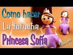"Fofucha ""Princesa Sofia"" - YouTube"