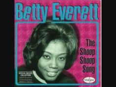 Betty Everett - Shoop Shoop Song (it´s in his kiss)