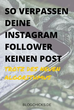 Beitragsbenachrichtigung aktivieren: so verpassen deine Instagram Follower keinen Post I www.blogchicks.de