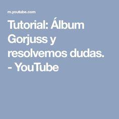 Tutorial: Álbum Gorjuss y resolvemos dudas. - YouTube