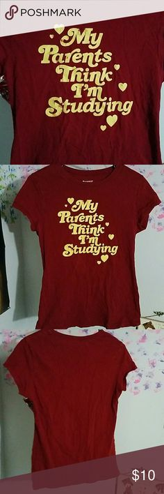 """""""My parents think I'm studying"""" tshirt Maroon tshirt with yellow writing Tops Tees - Short Sleeve"""
