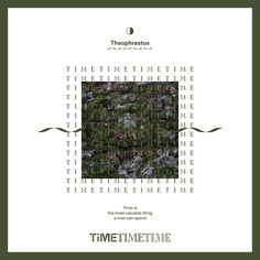 TIME II: Time is the most valuable thing a man can spend. - Theophrastus_ 시간은 인간이 쓸 수 있는 가장 값진 것이다. - 테오프라스투스