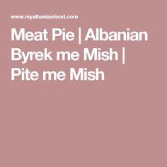 Meat Pie   Albanian Byrek me Mish   Pite me Mish