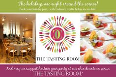 Book your Holiday Parties now! And may we suggest The Tasting Room as a beautiful urban venue? http://www.culinarycrafts.com/?p=6156