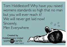 Tom Hiddleston ~ Sincerely, Men Everywhere