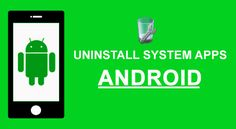 Uninstall System Apps on Android