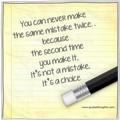 classroom quotes | Mistakes Quotes – You can never make the same mistakes twice