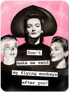 Funny Retro  Don't send the flying monkeys