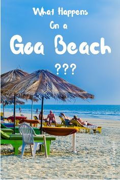 What happens on a Goa Beach ?